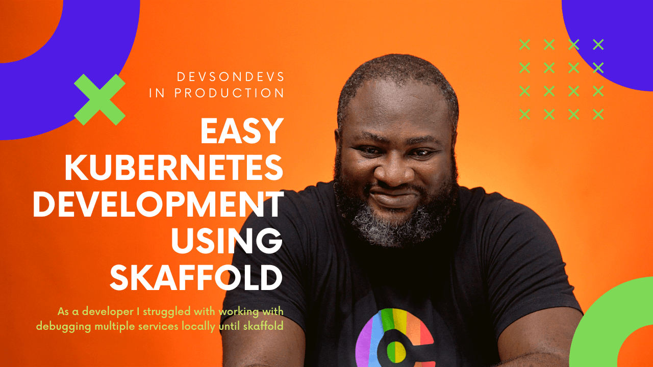 Easy Kubernetes Development using Skaffold